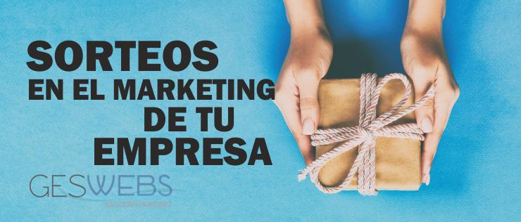 Sorteos en el marketing SORTEOS PARA EL MARKETING DE TU EMPRESA
