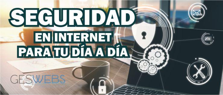 SEMANA101219 SEGURIDAD EN INTERNET PARA TU D A A D A